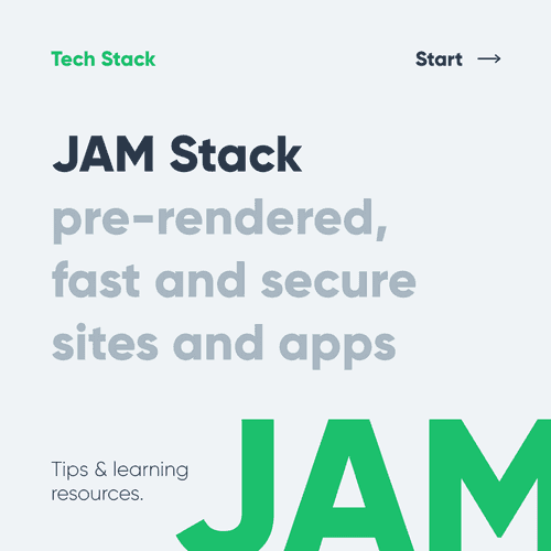 JAM Stack - Pre-rendered, fast, and secure site and apps