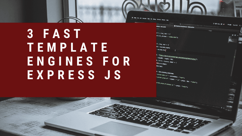 3 Fast template engines for Express Js - Squirrelly, Marko and Swig