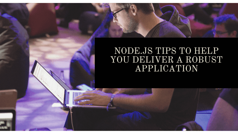 Node.js tips and tricks to help you deliver a secure app