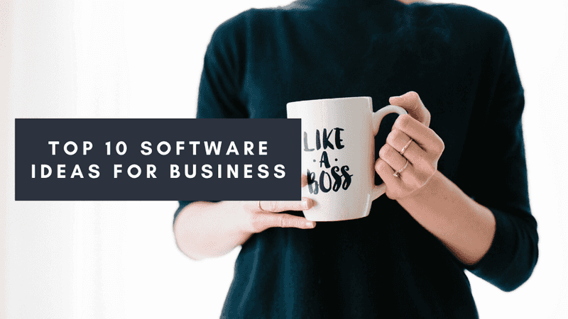 Top 10 Software Ideas for Business
